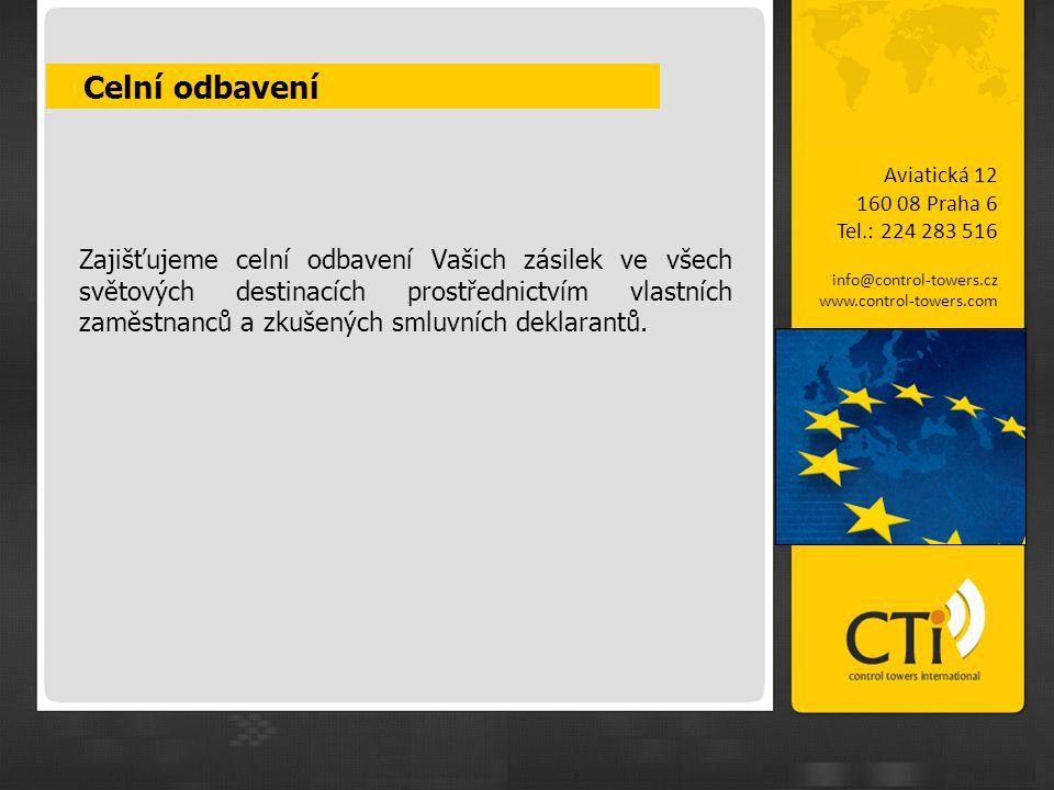 Celní odbavení Aviatická 12. 160 08 Praha 6. Tel.: 224 283 516. info@control-towers.cz. www.control-towers.com.