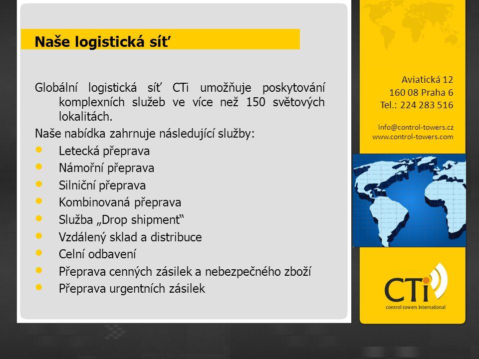 Naše logistická síť Globální logistická síť CTi umožňuje poskytování komplexních služeb ve více než 150 světových lokalitách.