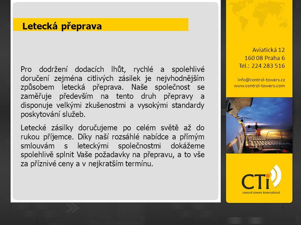 Letecká přeprava Aviatická 12. 160 08 Praha 6. Tel.: 224 283 516. info@control-towers.cz. www.control-towers.com.