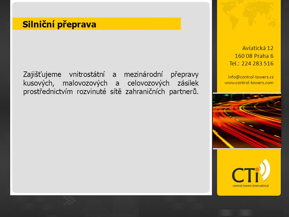 Silniční přeprava Aviatická 12. 160 08 Praha 6. Tel.: 224 283 516. info@control-towers.cz. www.control-towers.com.