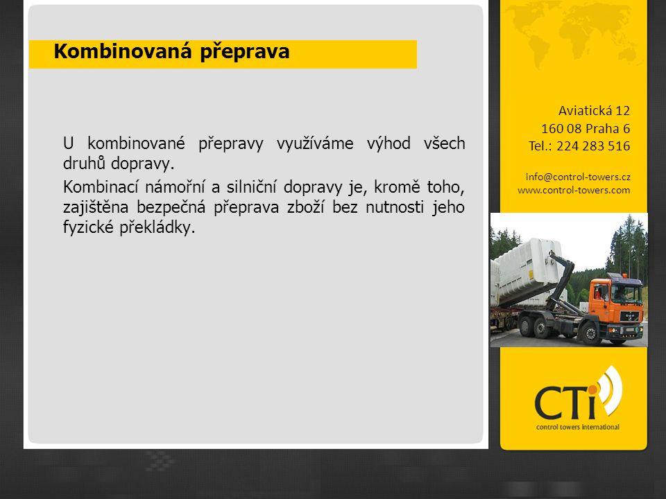 Kombinovaná přeprava Aviatická 12. 160 08 Praha 6. Tel.: 224 283 516. info@control-towers.cz. www.control-towers.com.