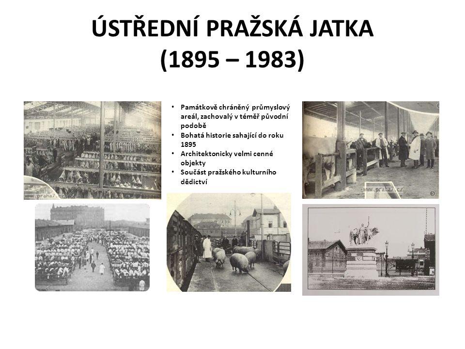 ÚSTŘEDNÍ PRAŽSKÁ JATKA (1895 – 1983)
