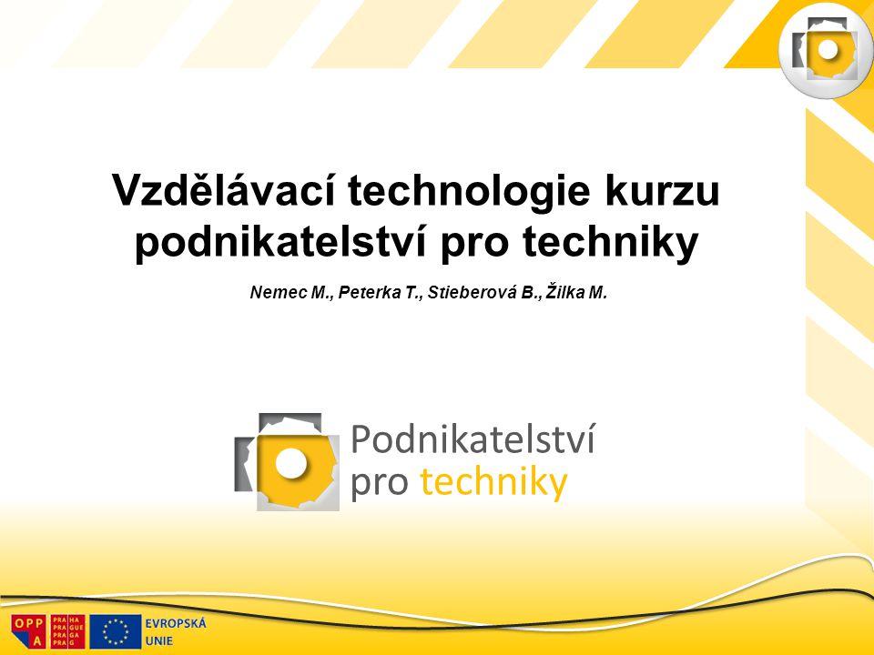 Vzdělávací technologie kurzu podnikatelství pro techniky
