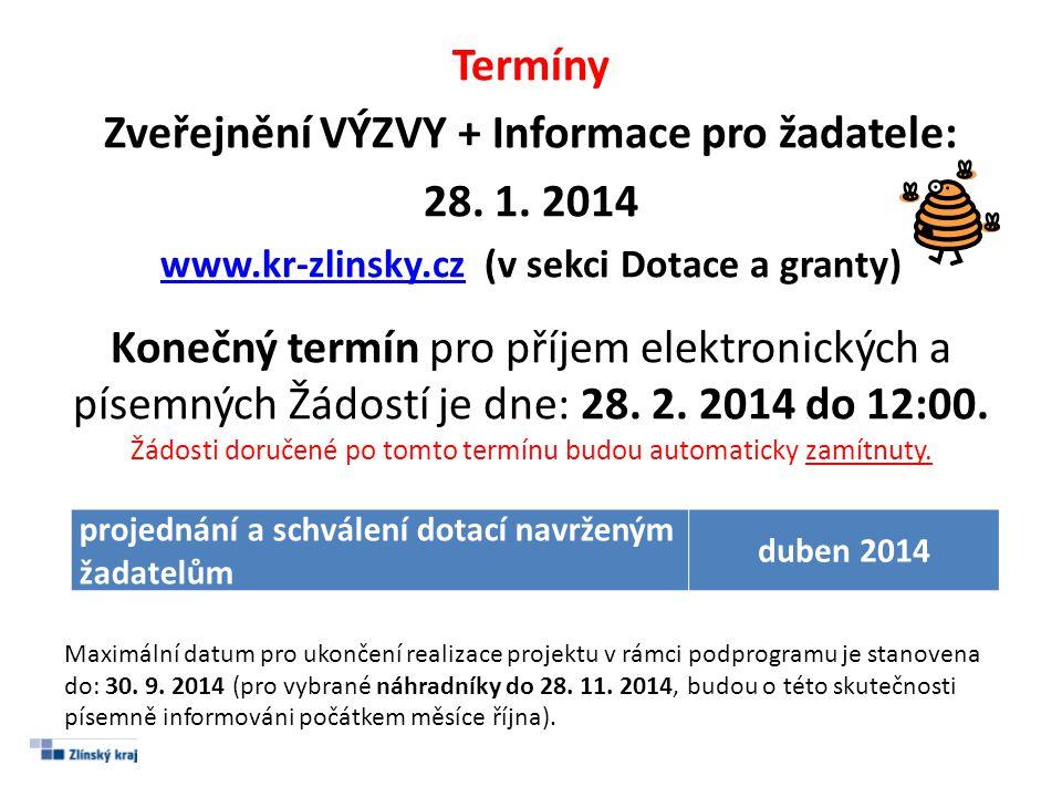 Termíny Zveřejnění VÝZVY + Informace pro žadatele: 28. 1. 2014
