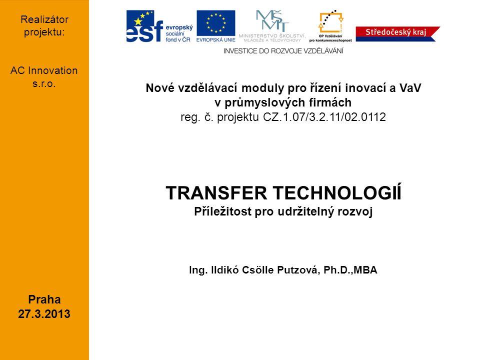 TRANSFER TECHNOLOGIÍ Nové vzdělávací moduly pro řízení inovací a VaV