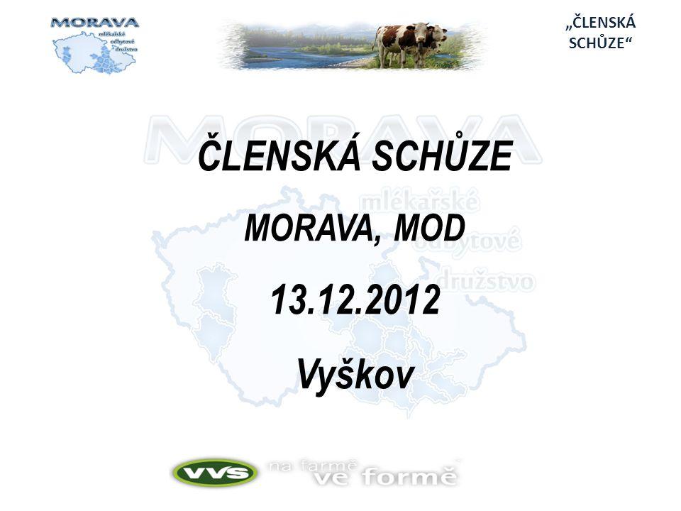 ČLENSKÁ SCHŮZE MORAVA, MOD 13.12.2012 Vyškov