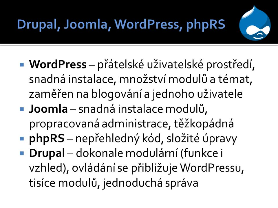 Drupal, Joomla, WordPress, phpRS