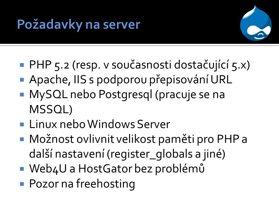 Požadavky na server PHP 5.2 (resp. v současnosti dostačující 5.x)