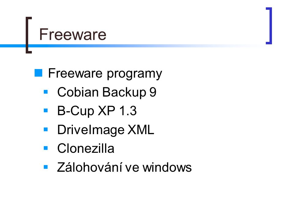 Freeware Freeware programy Cobian Backup 9 B-Cup XP 1.3 DriveImage XML
