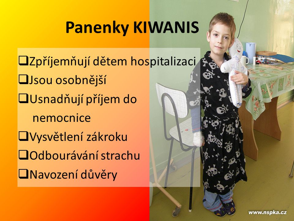 Panenky KIWANIS Zpříjemňují dětem hospitalizaci Jsou osobnější