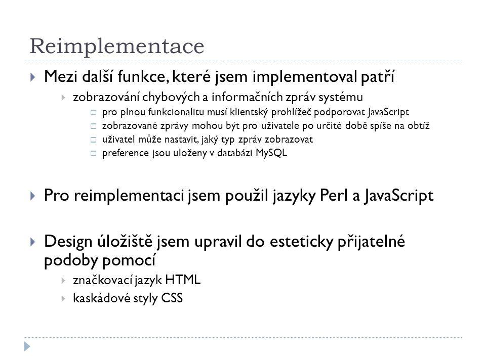 Reimplementace Mezi další funkce, které jsem implementoval patří