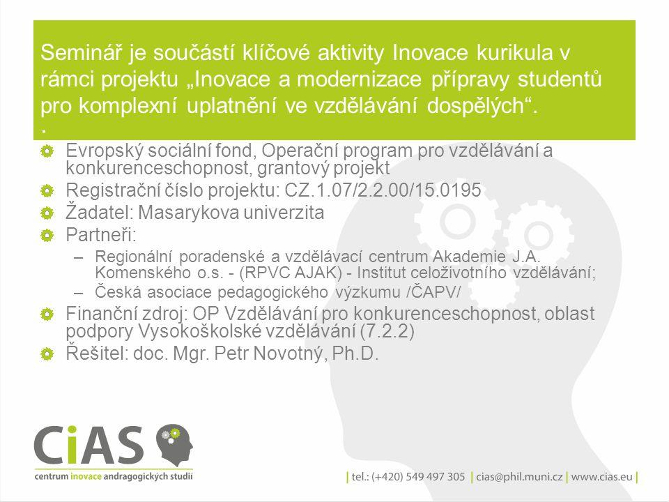 """Seminář je součástí klíčové aktivity Inovace kurikula v rámci projektu """"Inovace a modernizace přípravy studentů pro komplexní uplatnění ve vzdělávání dospělých . :"""