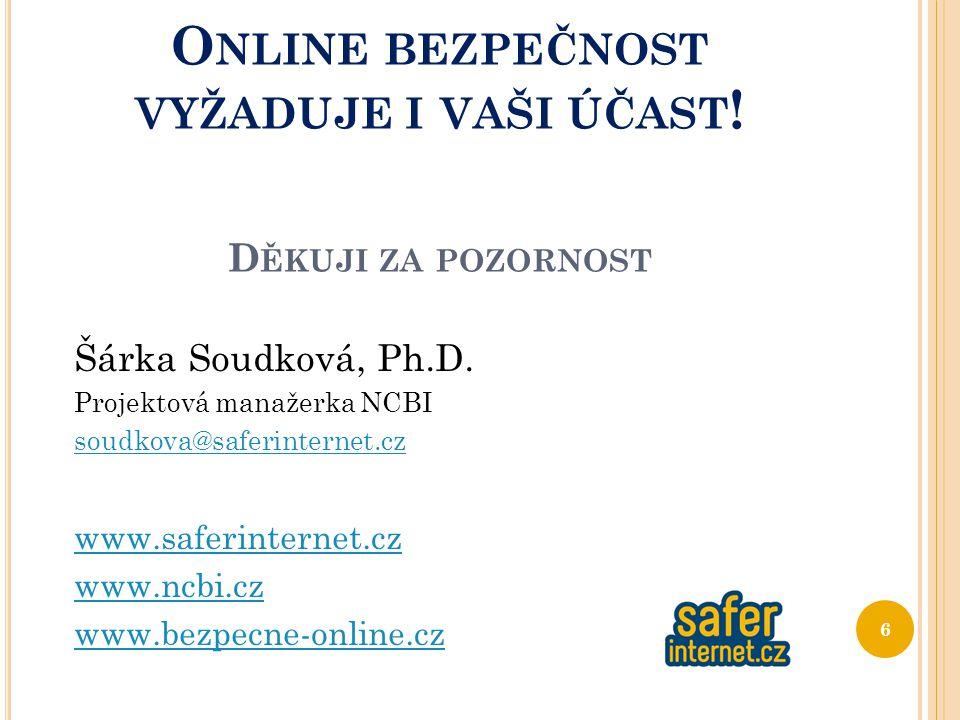 Online bezpečnost vyžaduje i vaši účast! Děkuji za pozornost