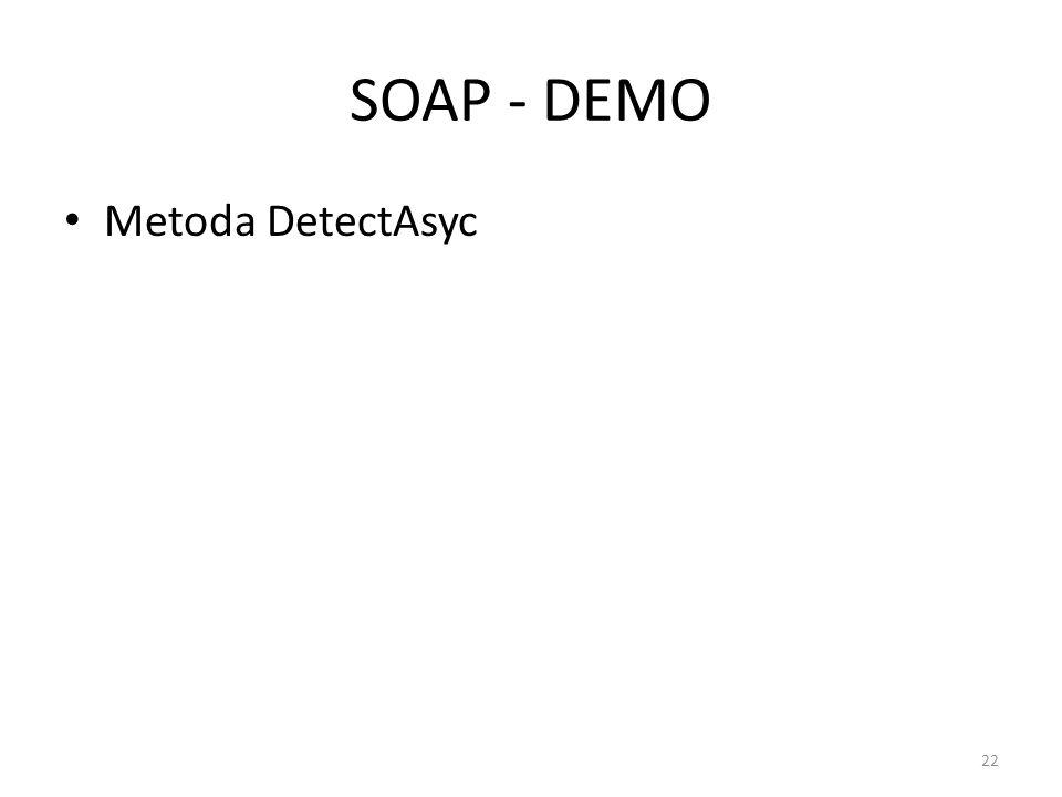 SOAP - DEMO Metoda DetectAsyc