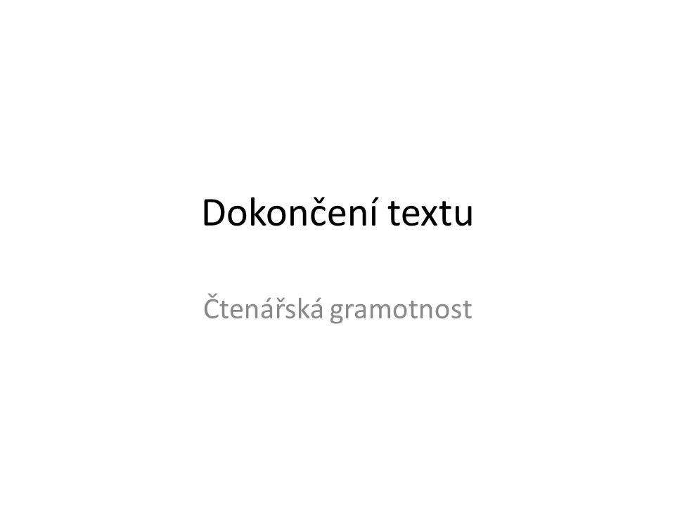 Dokončení textu Čtenářská gramotnost