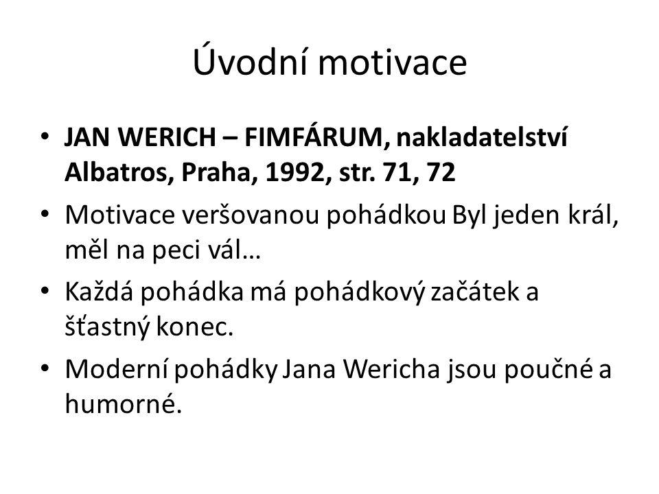 Úvodní motivace. JAN WERICH – FIMFÁRUM, nakladatelství Albatros, Praha, 1992, str. 71, 72.