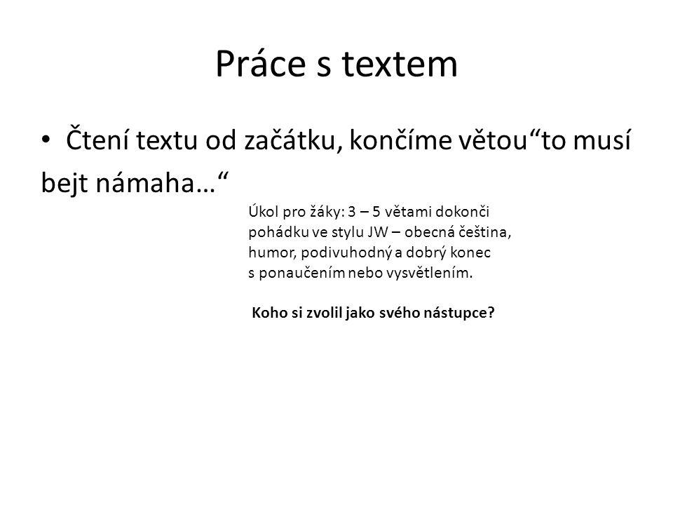 Práce s textem Čtení textu od začátku, končíme větou to musí