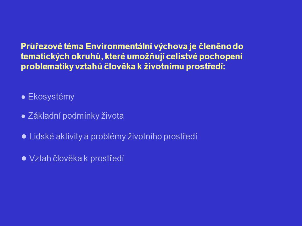● Lidské aktivity a problémy životního prostředí
