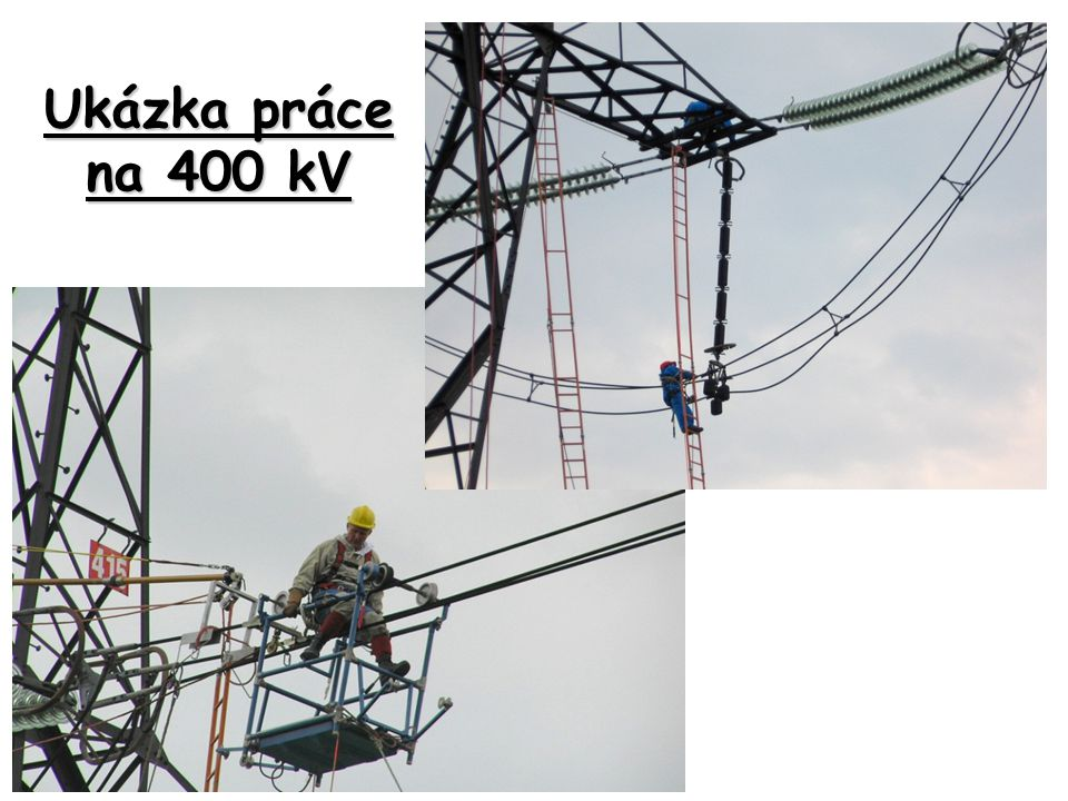 Ukázka práce na 400 kV