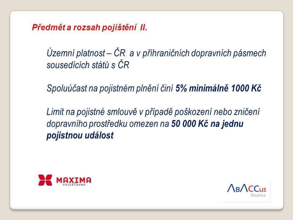 Územní platnost – ČR a v příhraničních dopravních pásmech