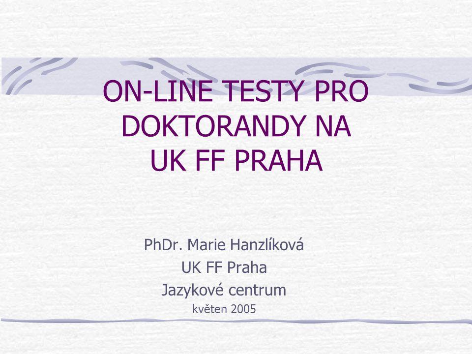ON-LINE TESTY PRO DOKTORANDY NA UK FF PRAHA
