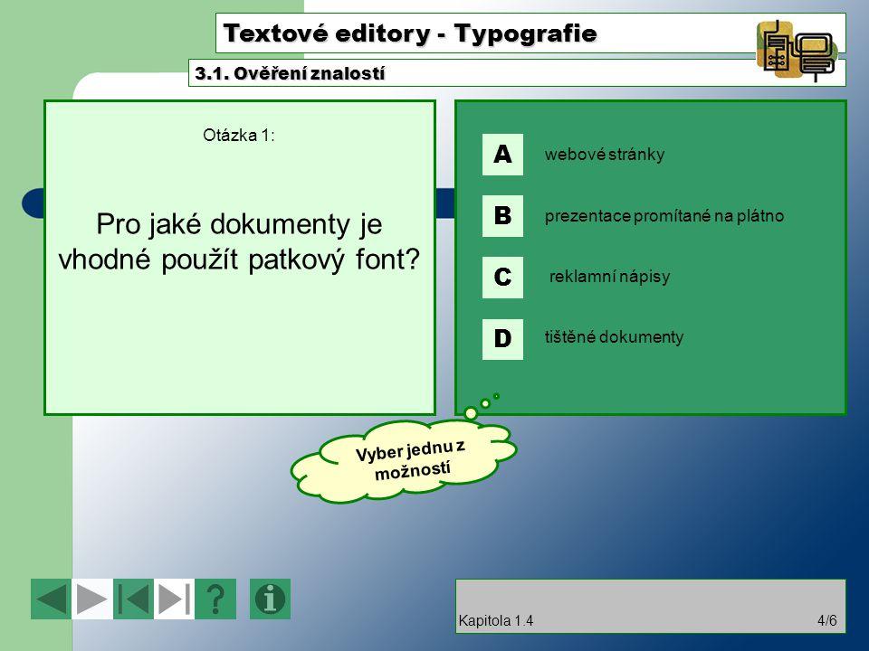 Otázka 1: Pro jaké dokumenty je vhodné použít patkový font