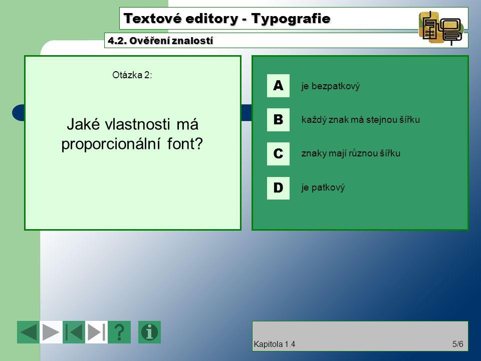 Otázka 2: Jaké vlastnosti má proporcionální font