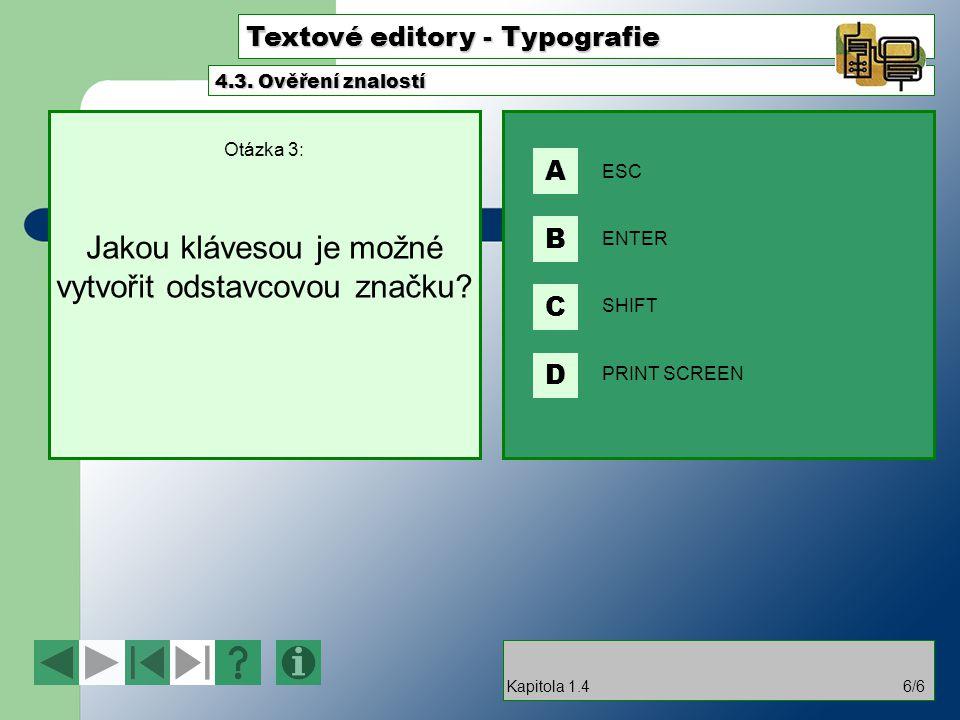 Otázka 3: Jakou klávesou je možné vytvořit odstavcovou značku