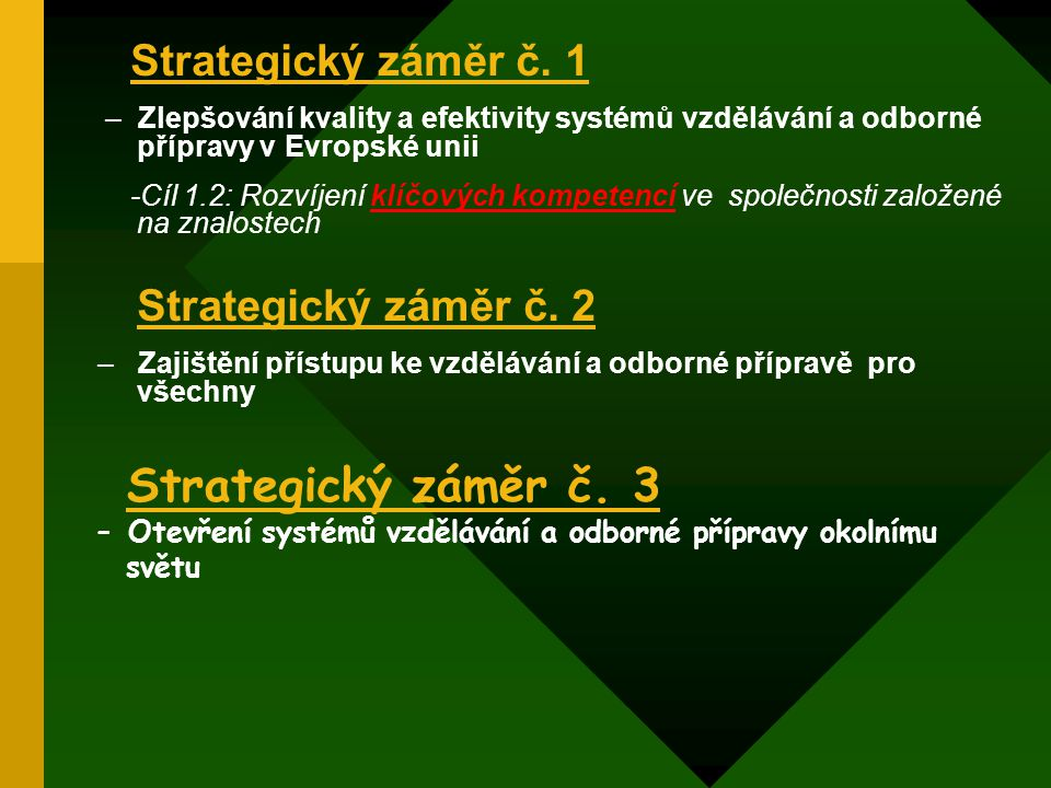 Strategický záměr č. 1 – Zlepšování kvality a efektivity systémů vzdělávání a odborné přípravy v Evropské unii.