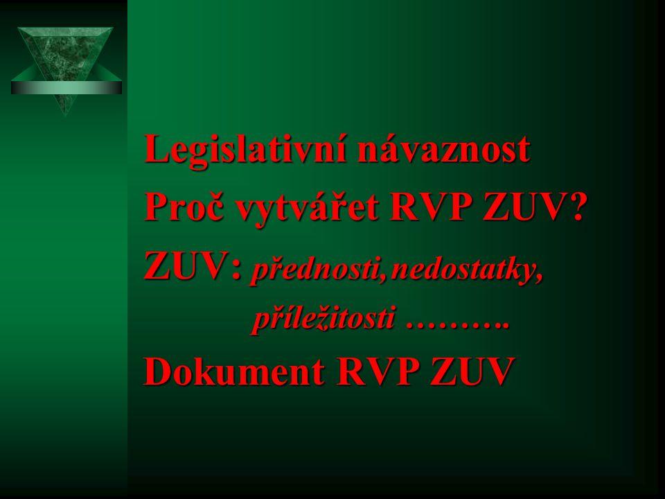 Legislativní návaznost Proč vytvářet RVP ZUV