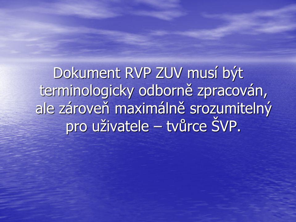 Dokument RVP ZUV musí být terminologicky odborně zpracován, ale zároveň maximálně srozumitelný pro uživatele – tvůrce ŠVP.