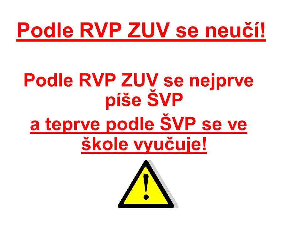 Podle RVP ZUV se nejprve píše ŠVP
