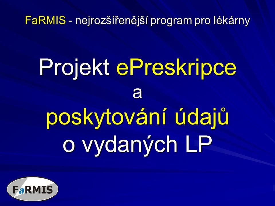 Projekt ePreskripce a poskytování údajů o vydaných LP