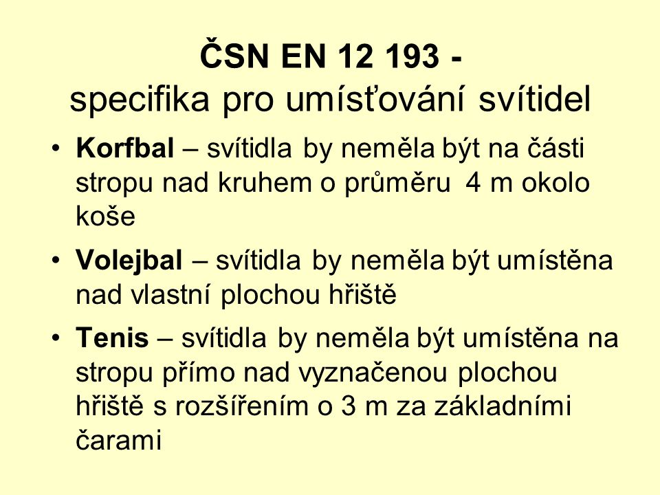 ČSN EN 12 193 - specifika pro umísťování svítidel