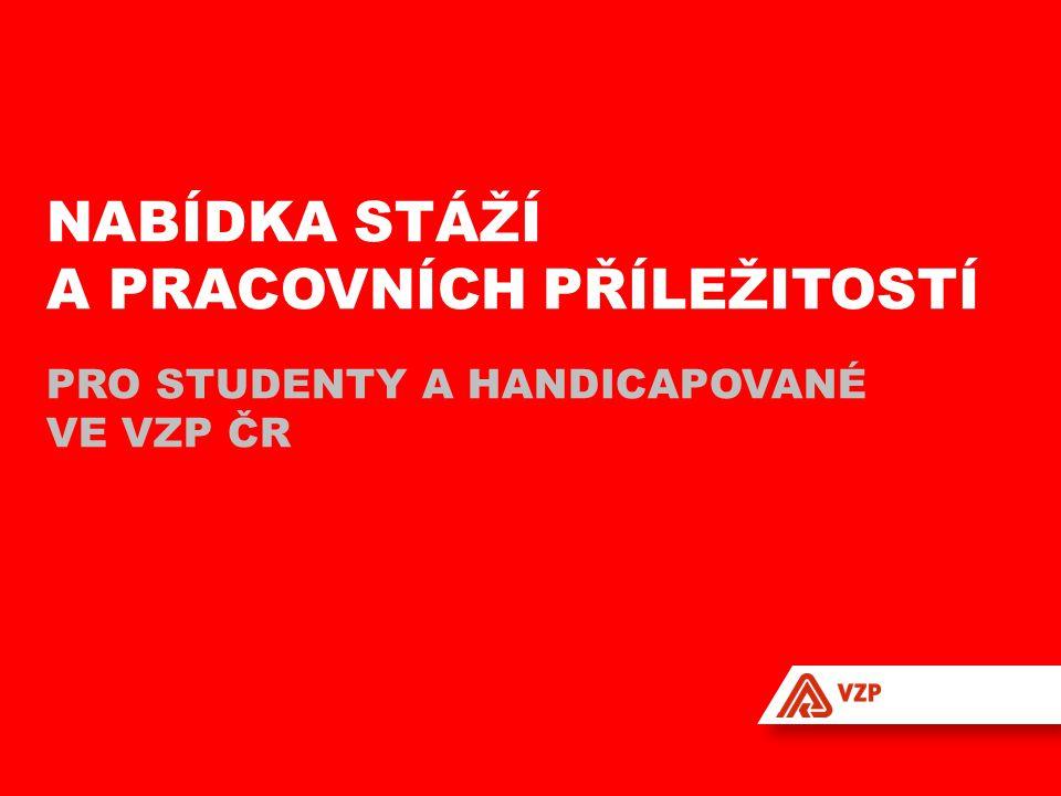 Nabídka stáží a pracovních příležitostí pro studenty a handicapované ve VZP ČR