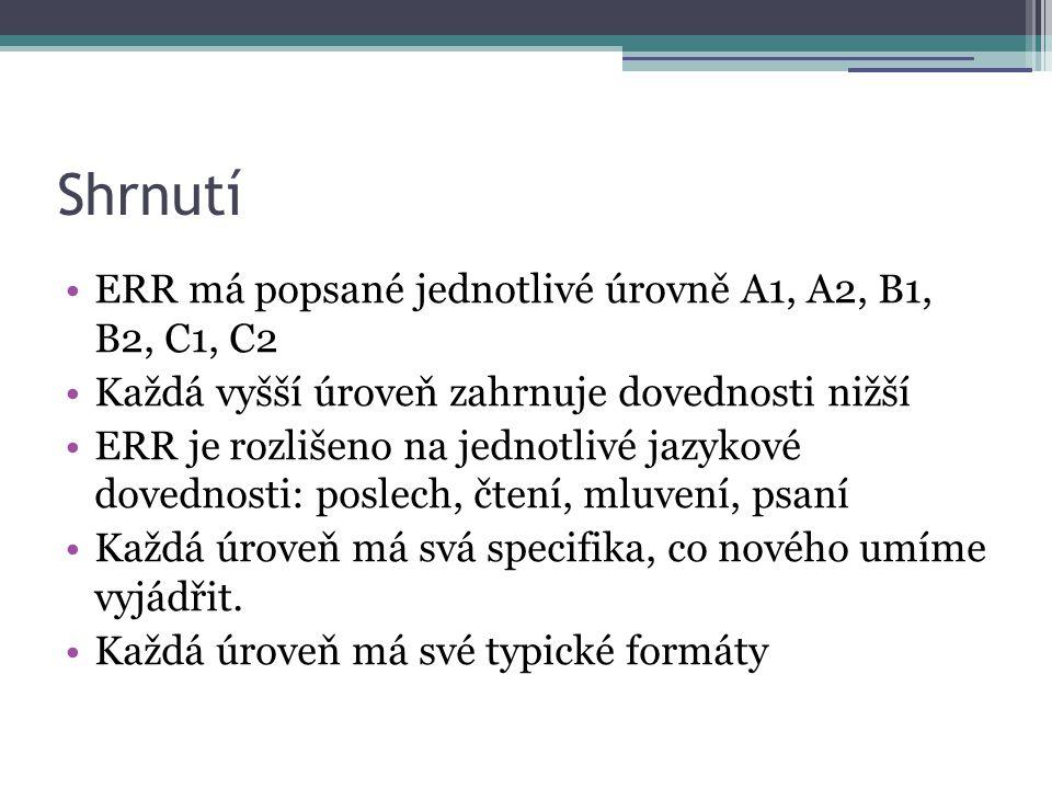 Shrnutí ERR má popsané jednotlivé úrovně A1, A2, B1, B2, C1, C2