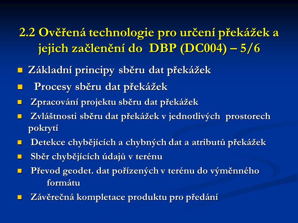 2.2 Ověřená technologie pro určení překážek a jejich začlenění do DBP (DC004) – 5/6