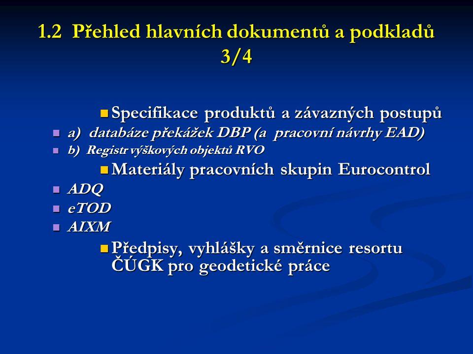 1.2 Přehled hlavních dokumentů a podkladů 3/4