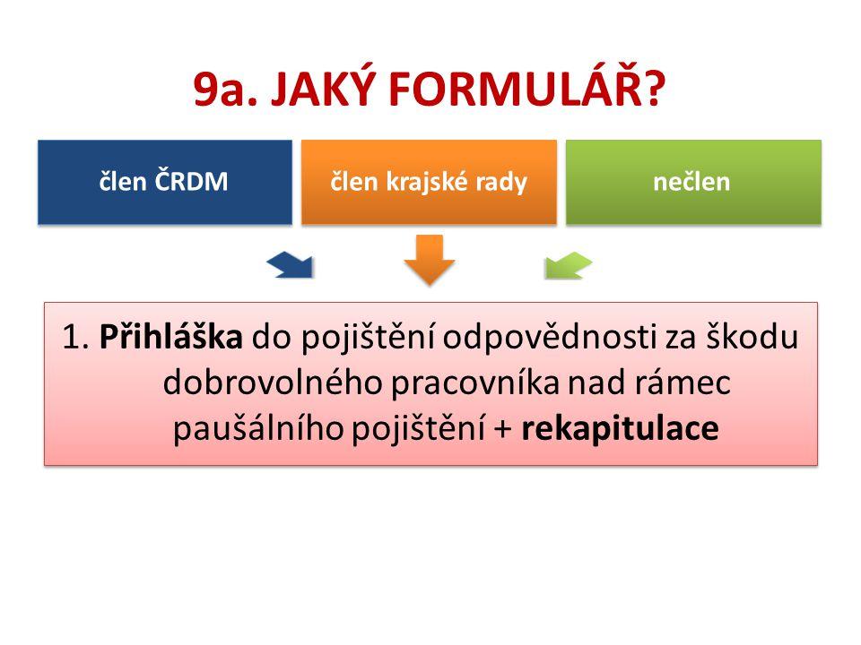 9a. JAKÝ FORMULÁŘ člen ČRDM. člen krajské rady. nečlen.
