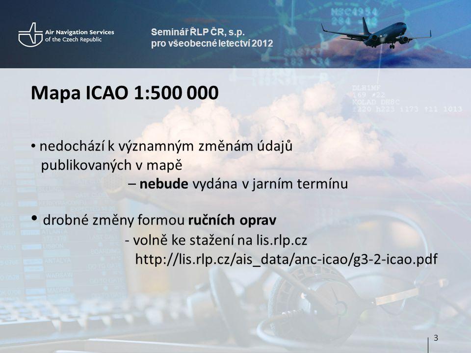 Seminář ŘLP ČR, s.p. pro všeobecné letectví 2012. Mapa ICAO 1:500 000.