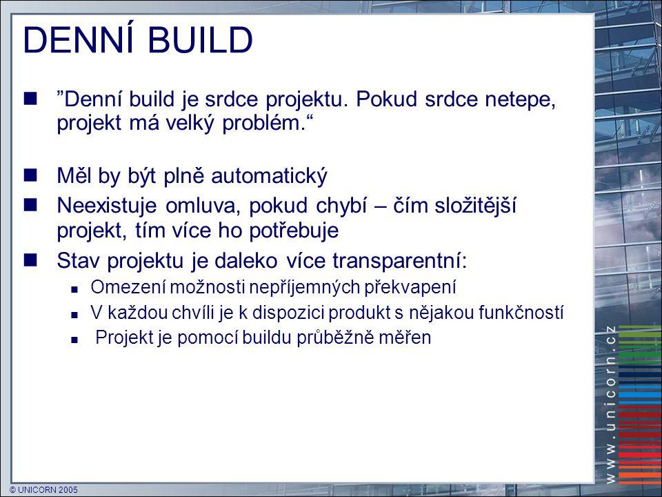 DENNÍ BUILD Denní build je srdce projektu. Pokud srdce netepe, projekt má velký problém. Měl by být plně automatický.