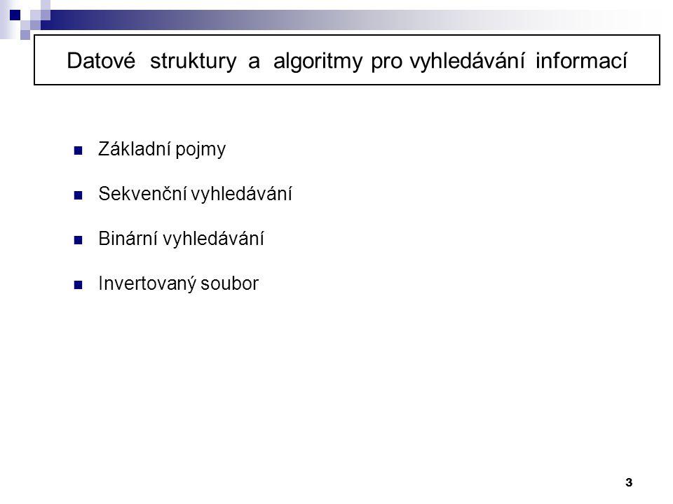 Datové struktury a algoritmy pro vyhledávání informací