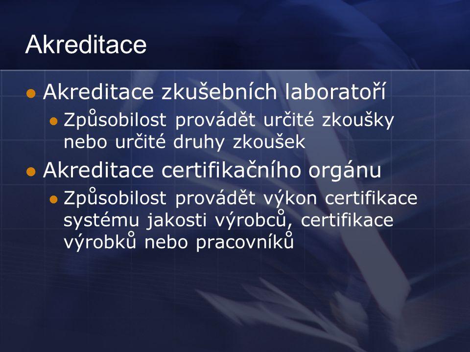 Akreditace Akreditace zkušebních laboratoří