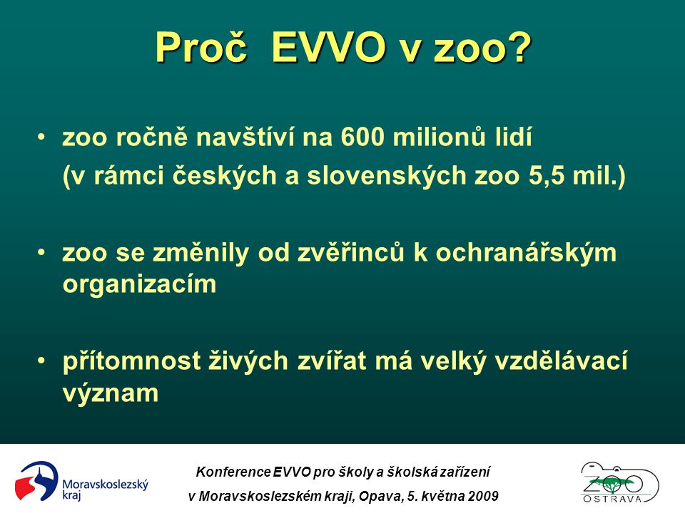Proč EVVO v zoo zoo ročně navštíví na 600 milionů lidí