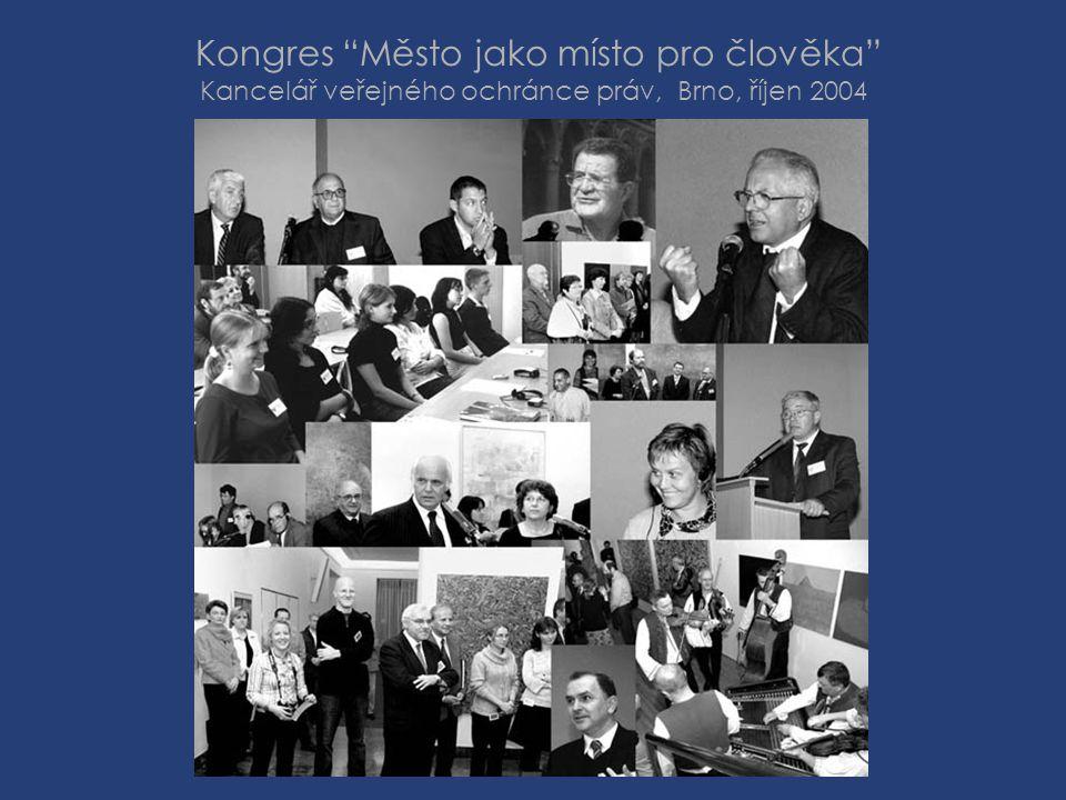 Kongres Město jako místo pro člověka Kancelář veřejného ochránce práv, Brno, říjen 2004