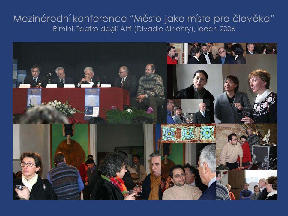 Mezinárodní konference Město jako místo pro člověka Rimini, Teatro degli Atti (Divadlo činohry), leden 2006