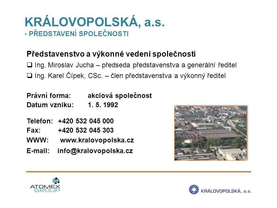KRÁLOVOPOLSKÁ, a.s. Představenstvo a výkonné vedení společnosti