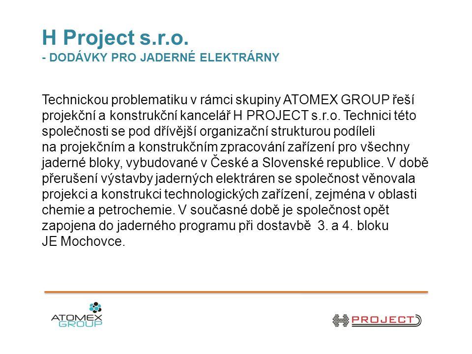 H Project s.r.o. - DODÁVKY PRO JADERNÉ ELEKTRÁRNY.