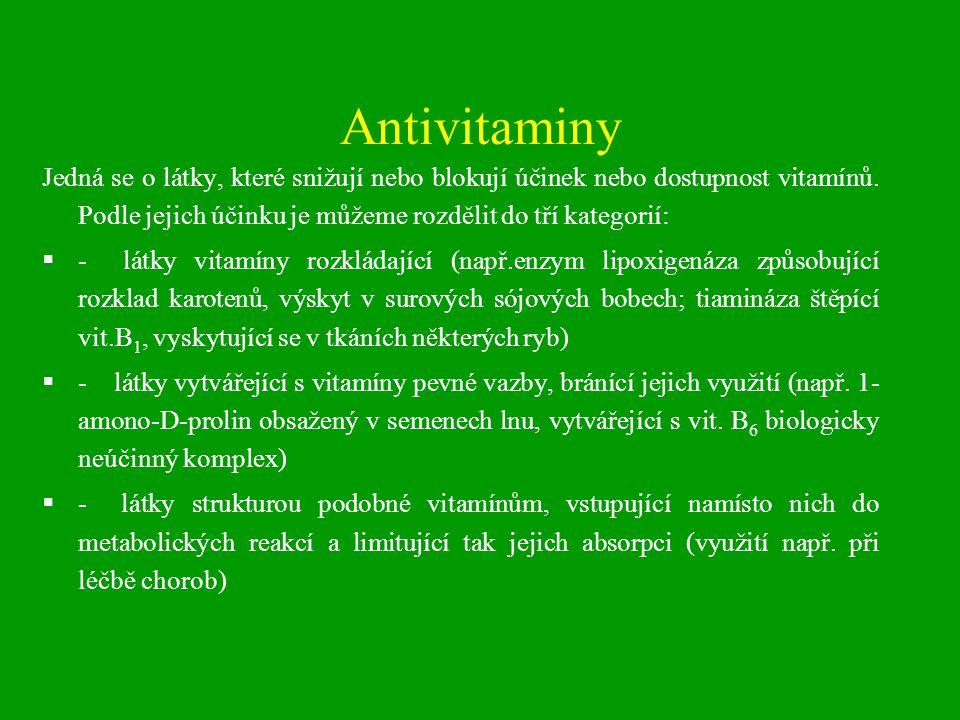 Antivitaminy Jedná se o látky, které snižují nebo blokují účinek nebo dostupnost vitamínů. Podle jejich účinku je můžeme rozdělit do tří kategorií: