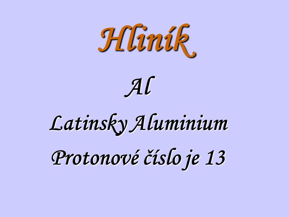 Al Latinsky Aluminium Protonové číslo je 13
